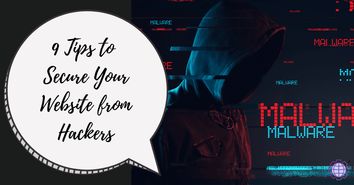 9 Tips to Secure Your Website from Hackers