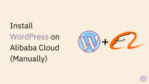 Install WordPress on Alibaba Cloud (Manually)